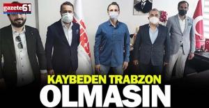 Kaybeden Trabzon olmasın