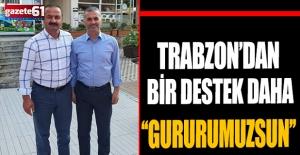 """Trabzon'dan bir destek daha! """"GURURUMUZSUN"""""""