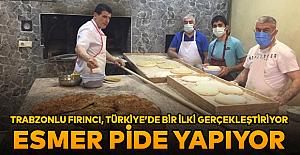 Trabzonlu fırıncı, Türkiye bir ilki gerçekleştiriyor... ESMER PİDE YAPIYOR