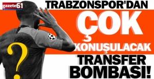 Trabzonspor'dan çok konuşulacak transfer bombası!