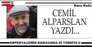 EMPERYALİZMİN KISKACINDA Kİ TÜRKİYE...