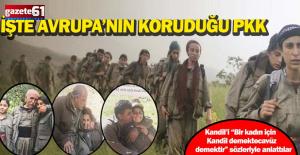 İŞTE AVRUPA'NIN KORUDUĞU PKK