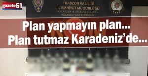 Plan yapmayın plan... Plan tutmaz Karadeniz'de...