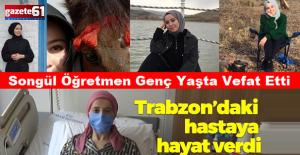 Songül öğretmenin böbreği Trabzon'daki hastaya umut oldu