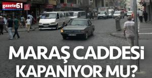 Trabzon'da Maraş Caddesi kararı verildi