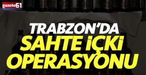 Trabzon'da sahte alkole darbe!
