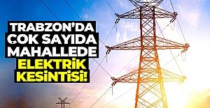 Trabzon'da elektrik kesintisi!