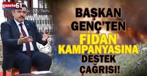 Başkan Genç'ten fidan kampanyasına destek çağrısı!