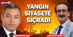 Yangın  siyasete sıçradı