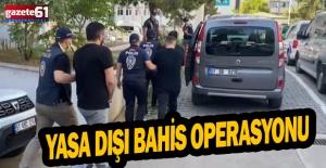 Yasa dışı bahis operasyonu