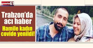 HAMİLE KADIN CORONAYA YENİLDİ!