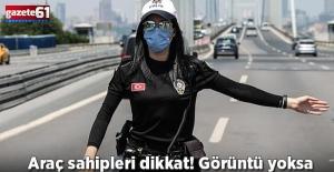 Trafikte cezaya dikkat! Fotoğraf yoksa iptal ediliyor
