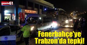 Fenerbahçe'ye Trabzon'da tepki!