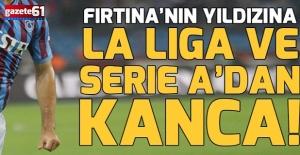 Fırtına'nın yıldızına La Liga ve Serie A'dan kanca!