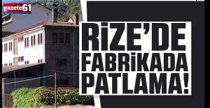Rize'de çay fabrikasının buhar kazanı patladı