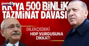 Başkan Erdoğan'dan Kılıçdaroğlu'na tazminat davası